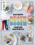 Das bunte Regenbogen Familien-Bastelbuch