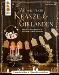 Weihnachtliche Kränze & Girlanden