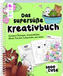 Sooo Cute - Das supersüße Kreativbuch
