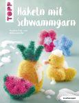 Häkeln mit Schwammgarn (kreativ.kompakt.)