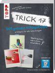 Trick 17 – 365 geniale Alltagstipps