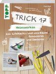 Trick 17 – Heimwerken