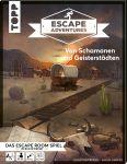 Escape Adventures – Von Schamanen und Geisterstädten