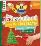 Das Verbastelbuch für die Allerkleinsten Schneiden und Kleben Weihnachten