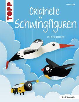 Originelle Schwingfiguren (kreativ.kompakt.)