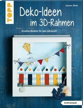 Dekoideen im 3D-Rahmen (kreativ.kompakt)