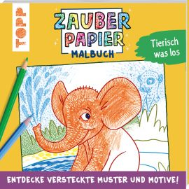 Zauberpapier Malbuch Tierisch was los