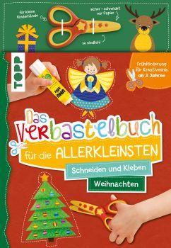 Das Verbastelbuch für die Allerkleinsten Schneiden und Kleben. Weihnachten. Mit Schere