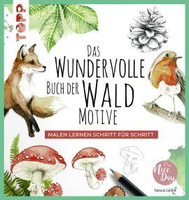 Das wundervolle Buch der Waldmotive