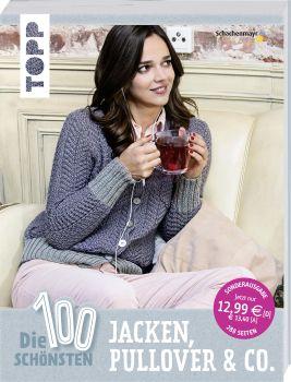 Die 100 schönsten Jacken, Pullover & Co.