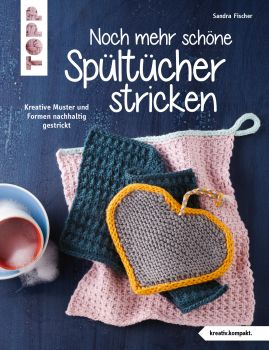 Noch mehr schöne Spültücher stricken (kreativ.kompakt.)