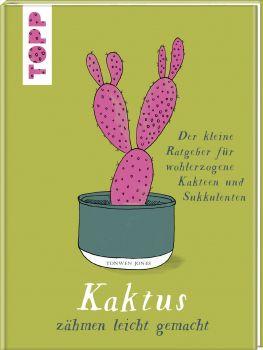 Kaktus zähmen leicht gemacht