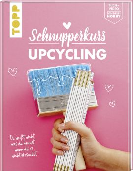 Schnupperkurs - Upcycling