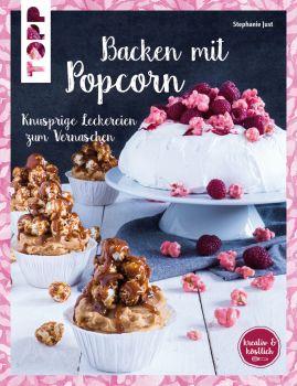 Backen mit Popcorn (kreativ & köstlich)