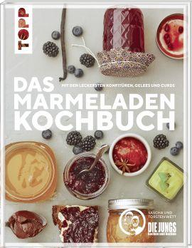 """Das Marmeladen-Kochbuch. Mit den leckersten Konfitüren, Gelees und Curds der Blogger von """"Die Jungs kochen und backen"""""""