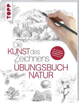 Die Kunst des Zeichnens - Natur Übungsbuch