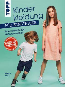 Kinderkleidung für Einsteiger. Ganz einfach aus Webware nähen