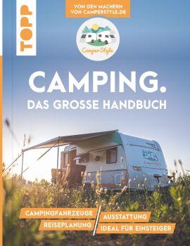 Camping. Das große Handbuch. Von den Machern von CamperStyle.de