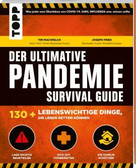 Der ultimative Pandemie Survival Guide - 130+ lebenswichtige Dinge, die Leben retten können