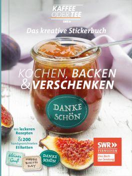 Das kreative Stickerbuch KAFFEE ODER TEE - Kochen, Backen und Verschenken