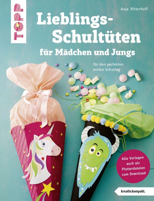 Lieblingsschultüten für Mädchen und Jungs (kreativ.kompakt)