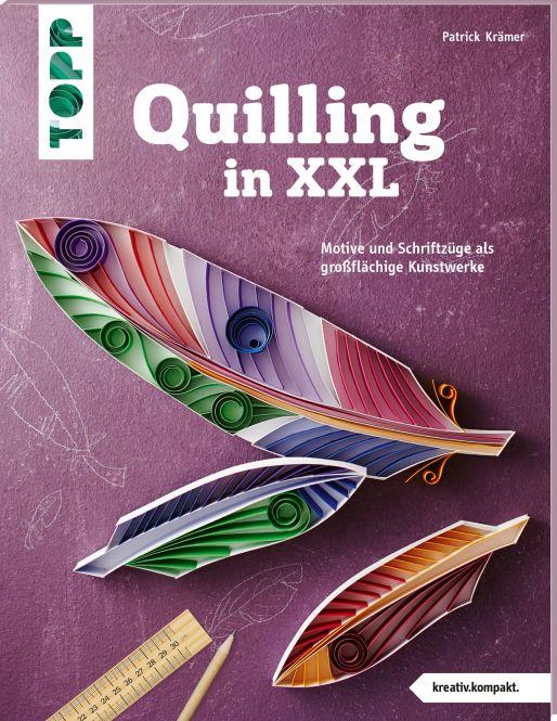 Quilling in XXL (kreativ.kompakt)