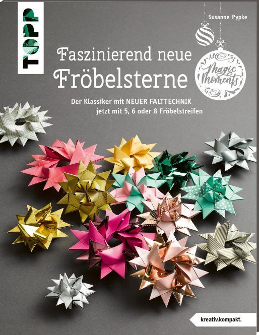 Faszinierend neue Fröbelsterne (kreativ.kompakt)