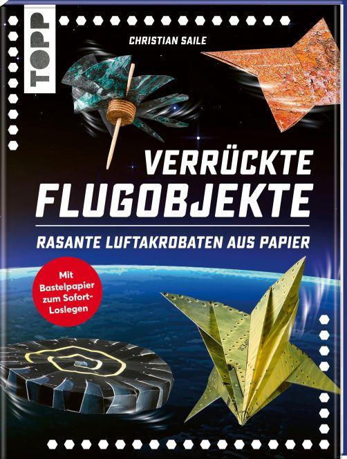 Verrückte Flugobjekte. Rasante Luftakrobaten aus Papier.
