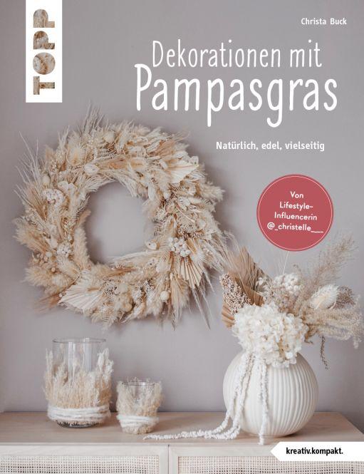 Dekorationen mit Pampasgras (kreativ.kompakt)