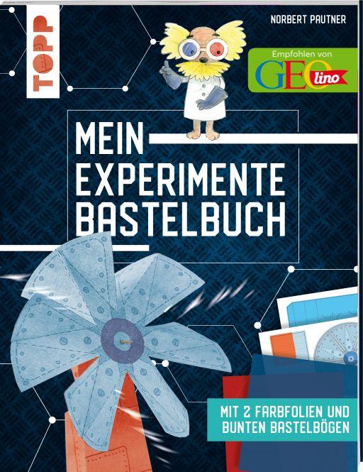Mein Experimente-Bastelbuch