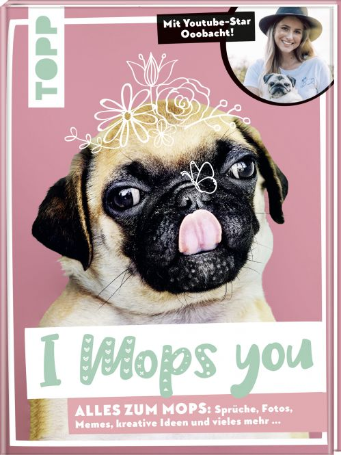 I Mops you