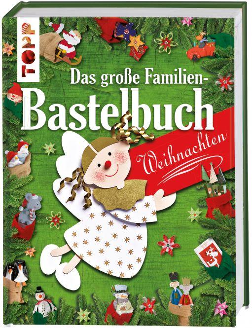 Das große Familienbastelbuch Weihnachten