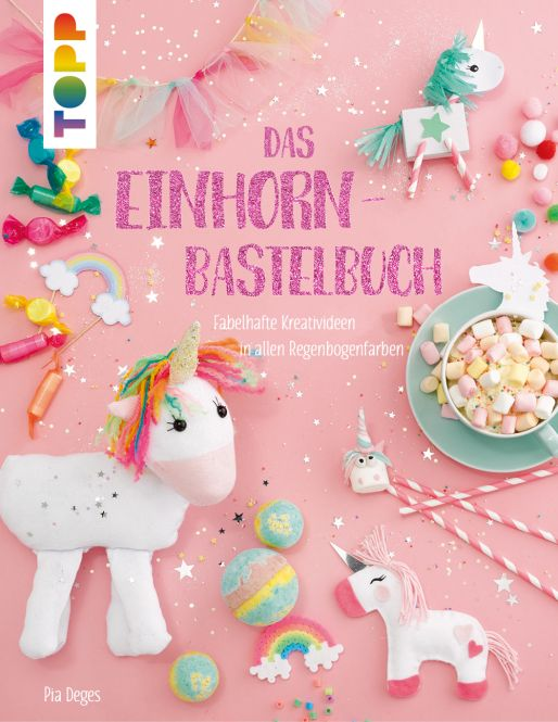 Das Einhorn-Bastelbuch