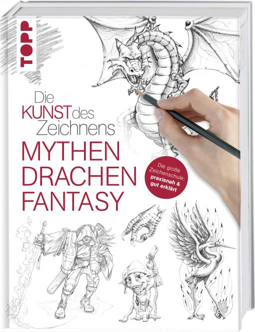Die Kunst des Zeichnens - Mythen, Drachen, Fantasy