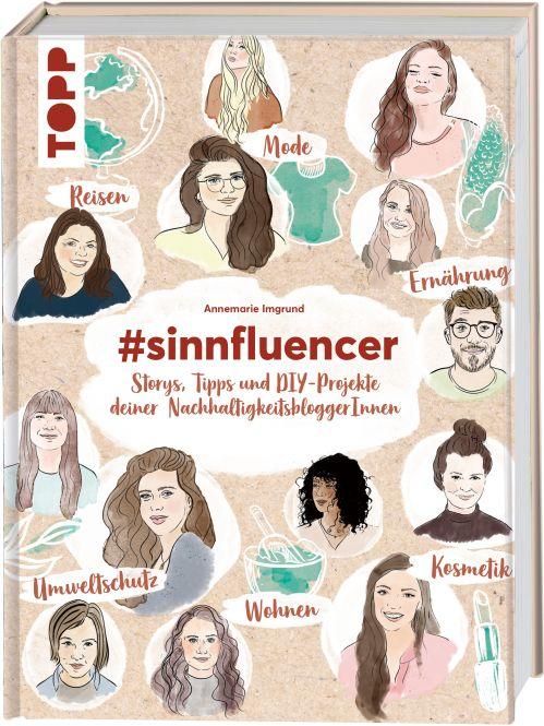 #sinnfluencer. Stories, Tipps und DIY Projekte der NachhaltigkeitsbloggerInnen