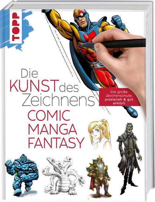 Die Kunst des Zeichnens - Comic, Manga, Fantasy